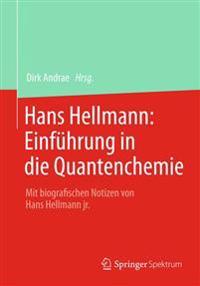 Hans Hellmann: Einf hrung in Die Quantenchemie