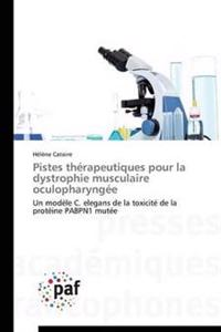 Pistes Th�rapeutiques Pour La Dystrophie Musculaire Oculopharyng�e