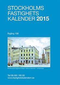 Stockholms Fastighetskalender 2015 Årg 159