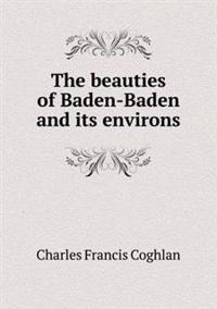 The Beauties of Baden-Baden and Its Environs