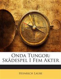Onda Tungor: Skådespel I Fem Akter