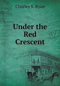 Under the Red Crescent