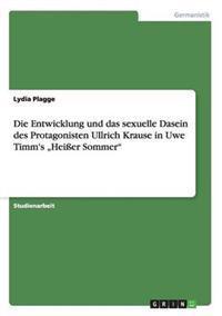 """Die Entwicklung Und Das Sexuelle Dasein Des Protagonisten Ullrich Krause in Uwe Timm's """"Heier Sommer"""""""