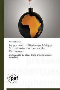 Le Pouvoir Militaire En Afrique Subsaharienne