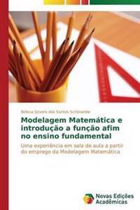 Modelagem Matematica E Introducao a Funcao Afim No Ensino Fundamental