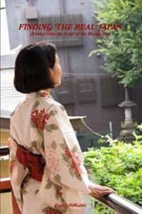 Finding the Real Japan: Stories from the Land of the Rising Sun