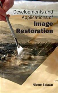 Developments and Applications of Image Restoration