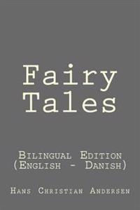Fairy Tales: Fairy Tales: Bilingual Edition (English - Danish)