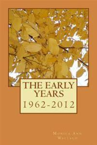 The Early Years: 1962-2012