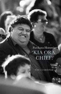 Parekura Horomia 'Kia Ora Chief!'