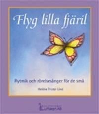 Flyg lilla fjäril Rytmik och rörelsesånger för de små
