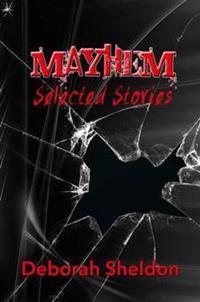 Mayhem Selected Stories