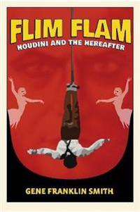 Flim Flam: Houdini and the Hereafter