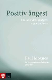 Positiv ångest hos individen, gruppen, organisationen : ett organisationspsykologiskt perspektiv