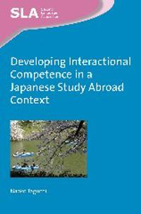 Developing Interactional Competence in a Japanese Study Abroad Context