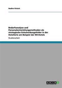 Bedarfsanalyse Und Personalentwicklungsmethoden ALS Strategische Entscheidungsfelder in Der Hotellerie Am Beispiel Der NH-Hotels