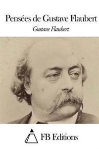 Pensees de Gustave Flaubert