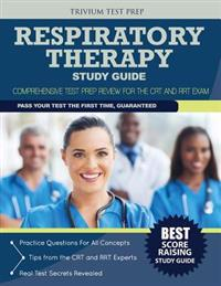 Respiratory Therapy Study Guide: Comprehensive Test Prep Review for the CRT and Rrt Exam