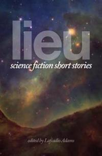 Lieu: Science Fiction Short Stories