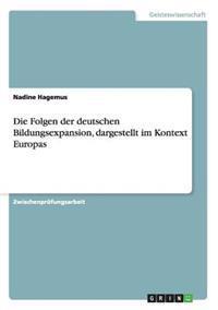 Die Folgen Der Deutschen Bildungsexpansion, Dargestellt Im Kontext Europas