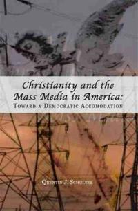 Christianity And the Mass Media in America