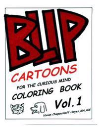 Blip Coloring Book Vol. One: Cartoons for the Curious Mind