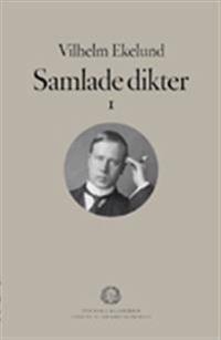 Samlade dikter. 1 - Vilhelm Ekelund pdf epub
