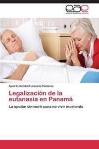 Legalizacion de La Eutanasia En Panama