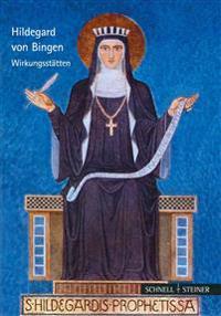 Hildegard Von Bingen: Wirkungsstatten