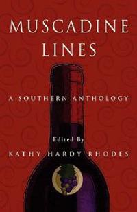 Muscadine Lines, a Southern Anthology
