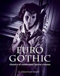 Euro gothic - classics of continental horror cinema
