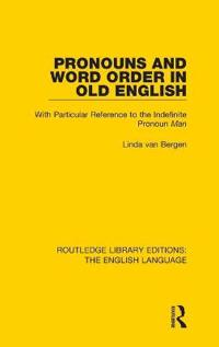 Pronouns and Word Order in Old English: With Particular Reference to the Indefinite Pronoun Man