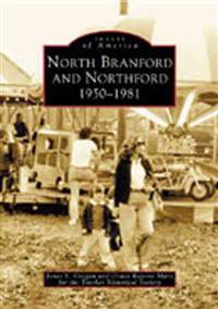 North Branford and Northford: 1950-1981