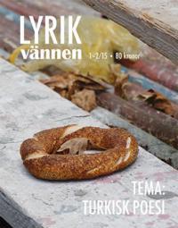Lyrikvännen 1–2/2015 Tema: Turkisk poesi