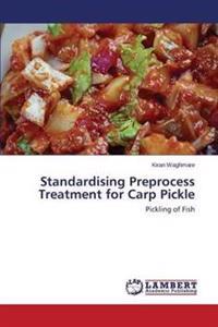 Standardising Preprocess Treatment for Carp Pickle