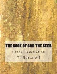 The Book of Gad the Seer: Greek Translation