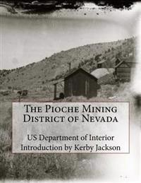 The Pioche Mining District of Nevada