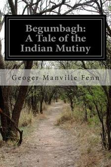 Begumbagh: A Tale of the Indian Mutiny
