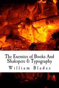 The Enemies of Books and Shakspere & Typography