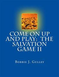 Come on Up and Play: The Salvation Game II
