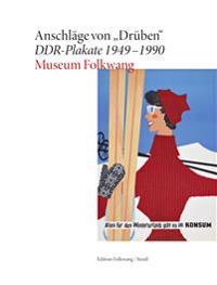 """Anschläge von """"Drüben"""". DDR-Plakate 1949-1990"""