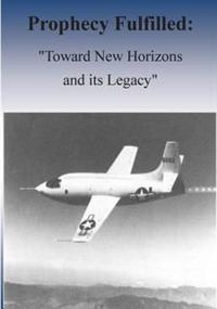 Prophecy Fulfilled: Toward New Horizons and Its Legacy