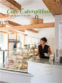 Café Östergötland : recept och guide till 44 caféer