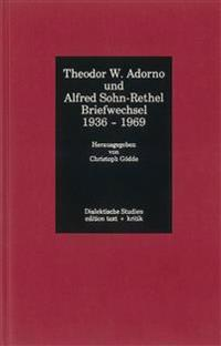 Briefwechsel 1936 - 1969. Adorno / Sohn-Rethel