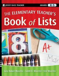 The Elementary Teacher's Book of Lists, Grades K-5