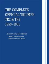 The Complete Official Triumph Tr2 and Tr3