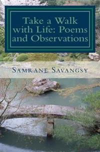 Take a Walk with Life: Poems and Observations