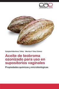 Aceite de Teobroma Ozonizado Para USO En Supositorios Vaginales