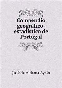 Compendio Geogra Fico-Estadi Stico de Portugal