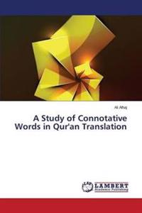A Study of Connotative Words in Qur'an Translation